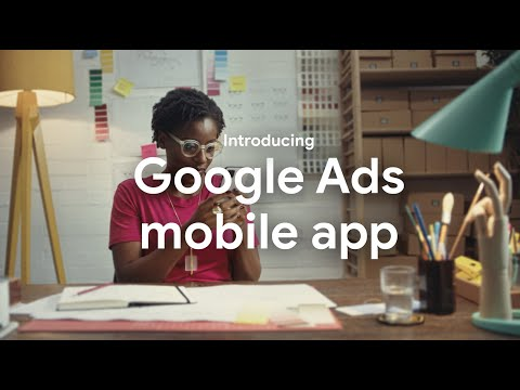 Stay connected to your campaigns on the go with the Google Ads mobile app