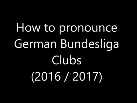How To Pronounce German Football Clubs (Bundesliga 2016/17)