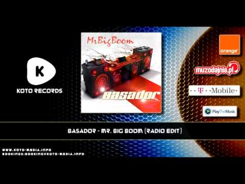 Basador - Mr. Big Boom (Radio Edit)