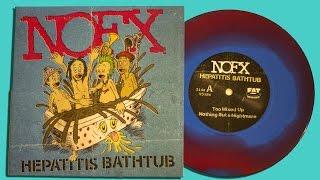"NOFX - Too Mixed Up - HEPATITIS BATHTUB 7"""