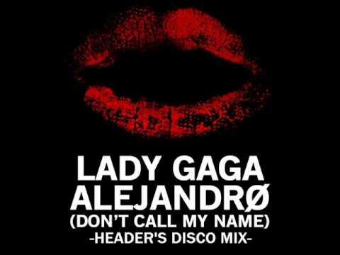 Lady GaGa - Alejandro (Header's Disco Remix) Mp3