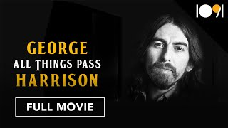 George Harrison: All Things Pass (FULL MOVIE)