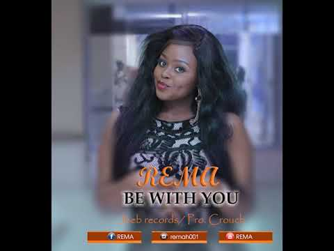 REMA   Be With U  New Ugandan Music  2019 HD