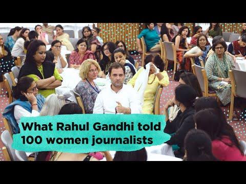 What Rahul Gandhi told 100 women journalists