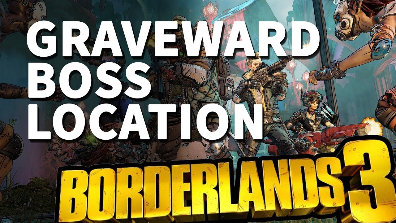 Graveward Location Borderlands 3