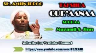 Tafsiira Suuraa Muzamil & Jinn - Sheikh Amin Ibro