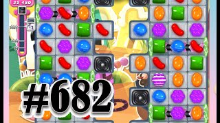 Candy Crush Saga Level 682 | Complete Level No Booster
