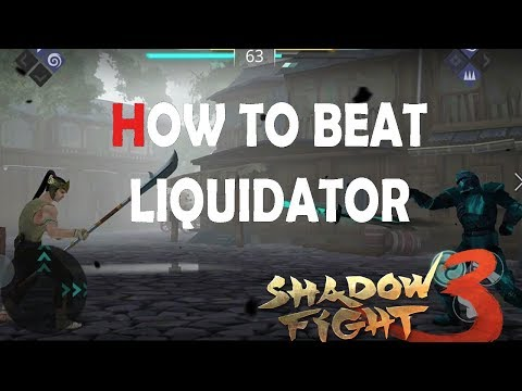 Shadow fight 3 HOW TO BEAT LIQUIDATOR AND HIS SHADOW ABILITY ( Different weapons )