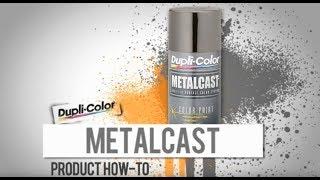Dupli-Color® How To: Metalcast