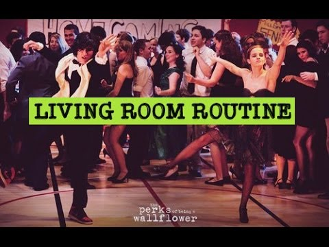 The Perks of Being A Wallflower - Living Room Routine - YouTube