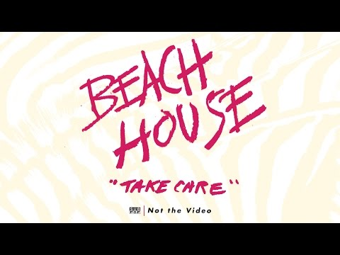 Клип Beach House - Take Care