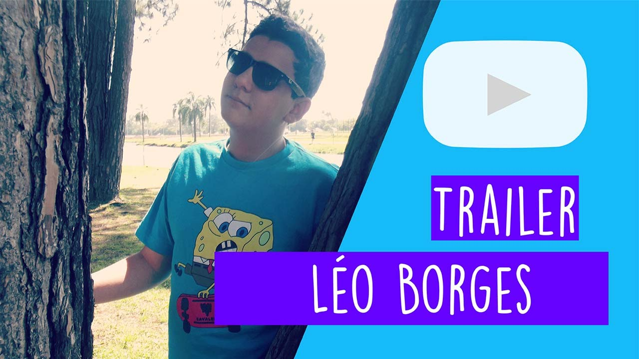 Trailer Do Canal Leo Borges Youtube