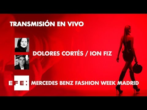 MERCEDES BENZ FASHION WEEK MADRID-DOLORES CORTÉS / ION FIZ