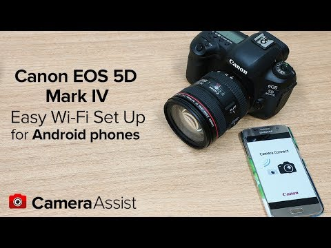 Connect Your Canon EOS 5D Mark IV To Your Android Phone Via Wi-Fi