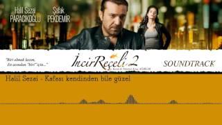 Halil Sezai -  Kafası Kendinden Bile Güzel  (İncir Reçeli 2 Soundtrack) (Official Audio)