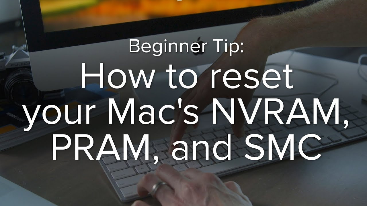 How to reset your Mac's NVRAM, PRAM, and SMC