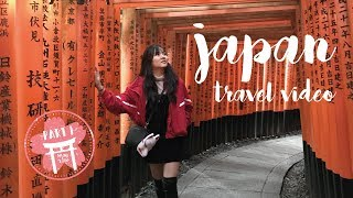 Japan Travel Video 2018 - PART1