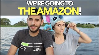 We're Going To The Amazon!