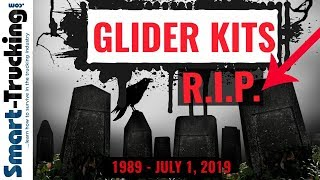 Glider Kits Are Dead - July 1, 2019! (+ A Lot Lizard Story!)