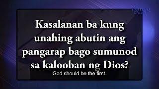 Kasalanan ba kung unahing abutin ang pangarap bago sumunod sa kalooban ng Dios?