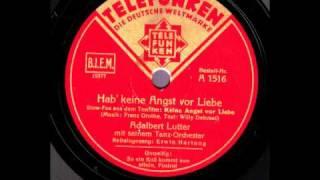 Hab' keine Angst vor Liebe / Adalbert Lutter & Orchester, Gesang Erwin Hartung
