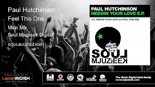 Paul Hutchinson - Feel This One (Main Mix)