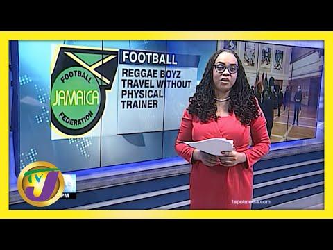 Reggae Boyz Travel without Physical Trainer   TVJ Sports