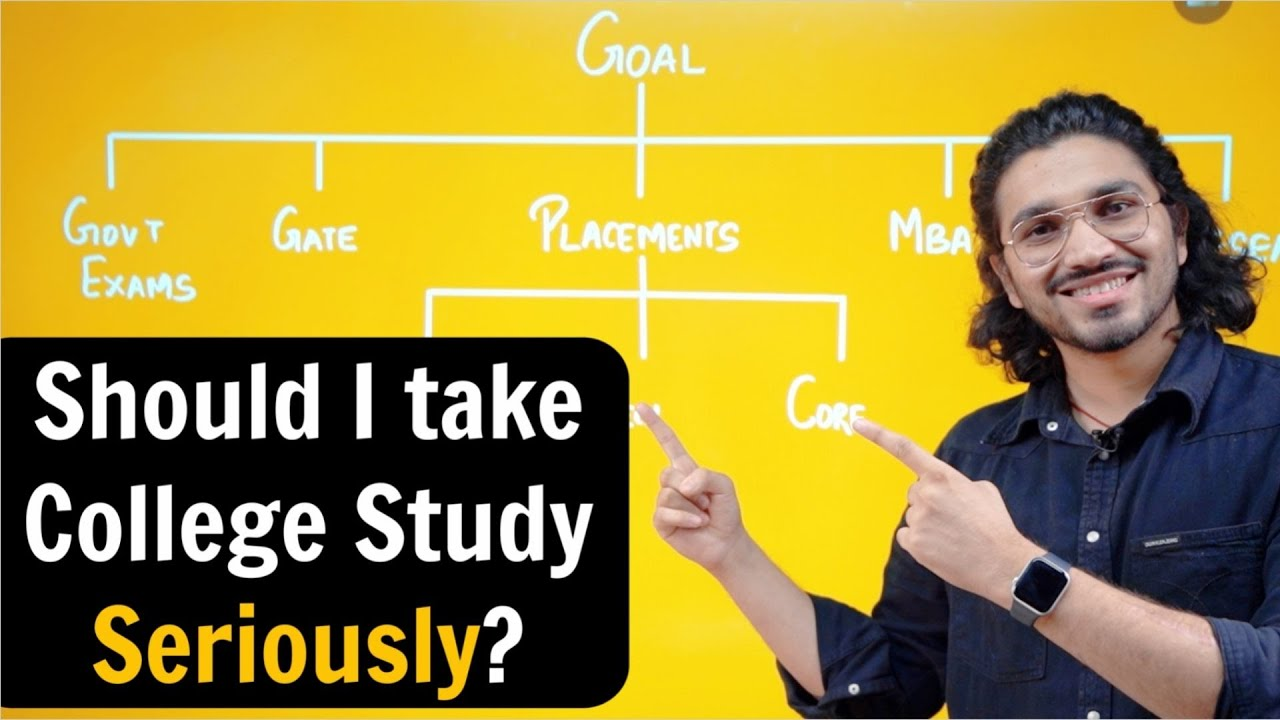 Should I take College Study seriously? Must Watch for college students