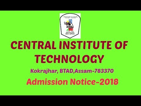CENTRAL INSTITUE OF TECHNOLOGY ADMISSION NOTICE-2018