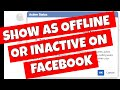 How To Show As INACTIVE Or OFFLINE On FaceBook & Messenger New For 2020