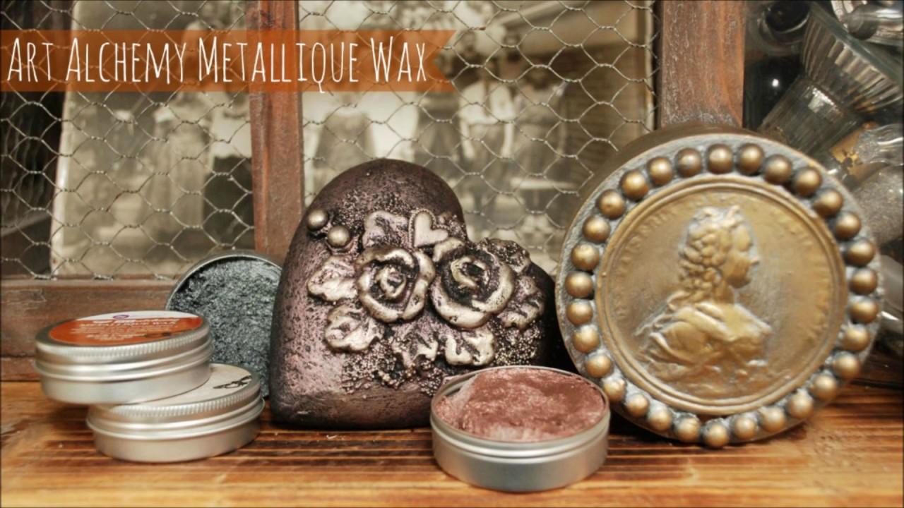 Art Alchemy Metallique Wax Tutorial Youtube
