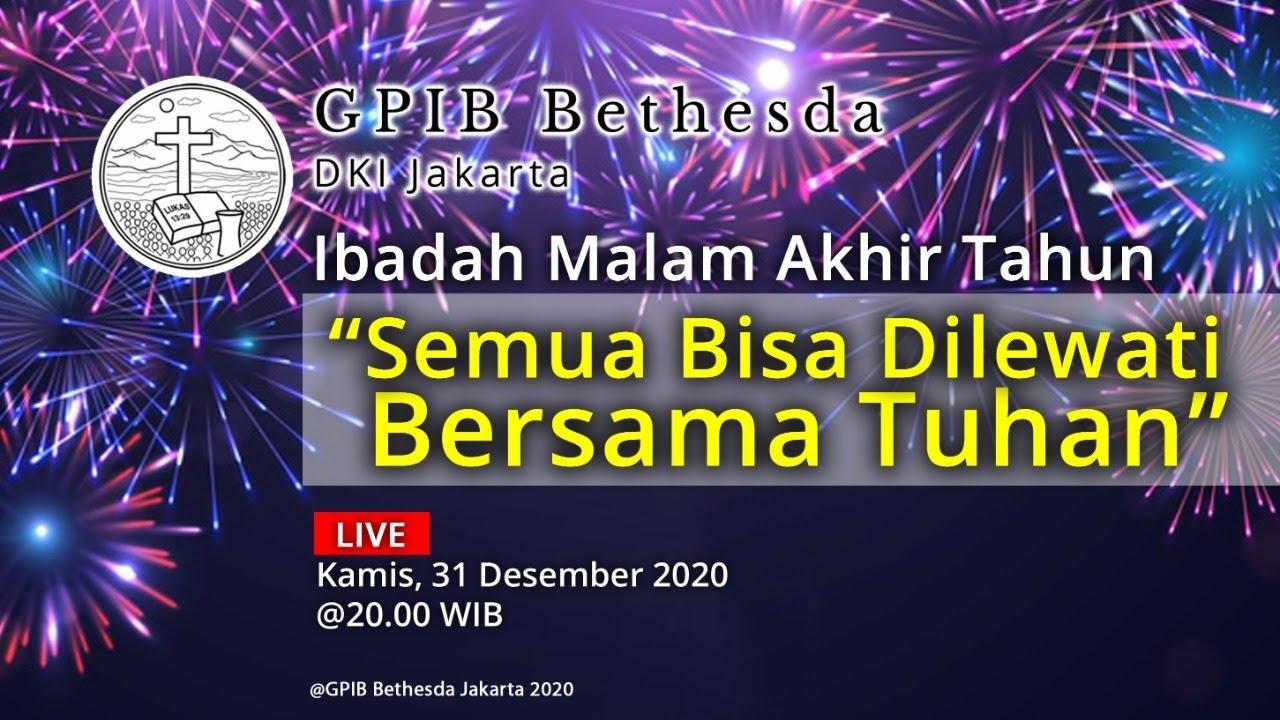 Ibadah Malam Akhir Tahun - GPIB Bethesda (31 Desember 2020) - 20.00 WIB