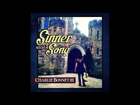 """CHARLIE BONNET III (CB3) - """"Sinner With A Song"""" 2017 album track"""