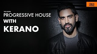 The Genre : Progressive House with Kerano