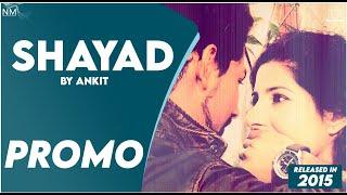 Shayad Feat. Ankit ll OFFICIAL PROMO ll NAMYOHO STUDIOS ll