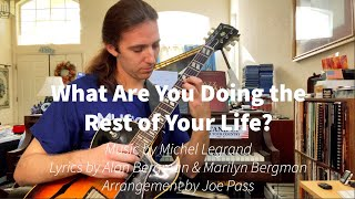 What Are You Doing the Rest of Your Life? - arrangement by Joe Pass