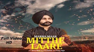 Manna Maan - Mithe Laare || Lyrical Video|| Latest Punjabi Song 2017 || Kings of Media