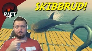 SKIBBRUD! - Raft dansk Ep 1