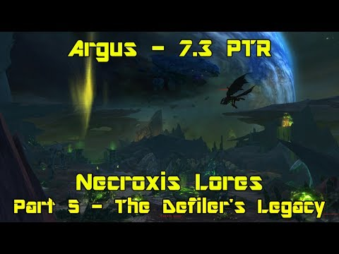 World of Warcraft: Legion 7.3 PTR pt 5  The Defiler's Legacy  Necroxis Lores