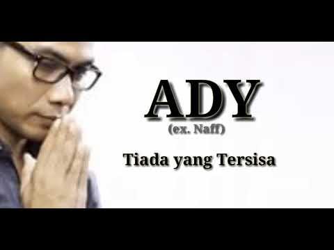 Ady (Naff) Tiada Yang Tersisa (Lirik)