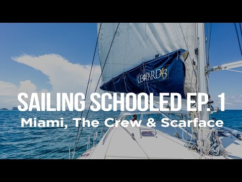 Sailing Schooled Ep. 1 - Miami, The Crew & Scarface