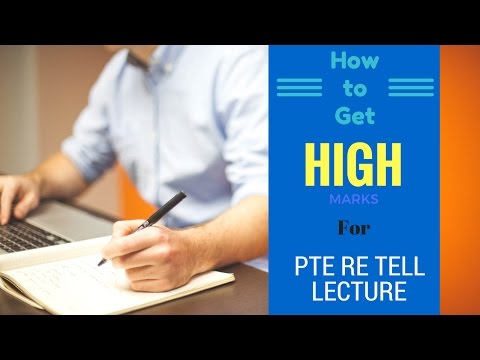 How to get high Marks in PTE Re Tell Lecture