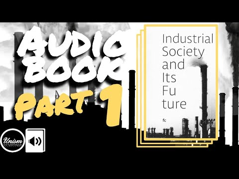 Industrial Society & Its Future 🎧Audiobook +Text (1/3) || @TheUnists