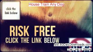 House Train Any Dog Review (Best 2014 eBook Review)