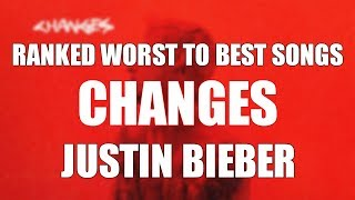 Gambar cover Justin Bieber - CHANGES - Ranked Worst to Best Songs