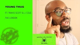 Young Thug - The London (ft. J. Cole & Travis Scott) [Official Audio] REACTION!!!!