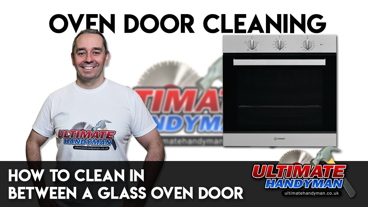 How To Clean In Between A Glass Oven Door
