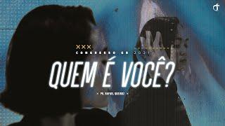 Quem é você? | Pr. Rafael Queiroz - Congresso GR 2021