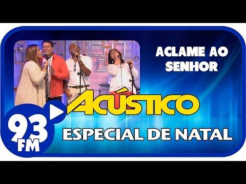 Trio Nascimento e Jairo Bonfim - ACLAME AO SENHOR - Acústico 93 Especial de Natal - Dez/2014