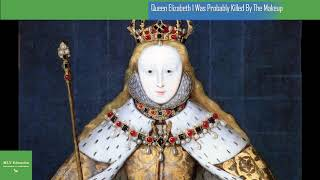 Queen elizabeth i was probably killed ...
